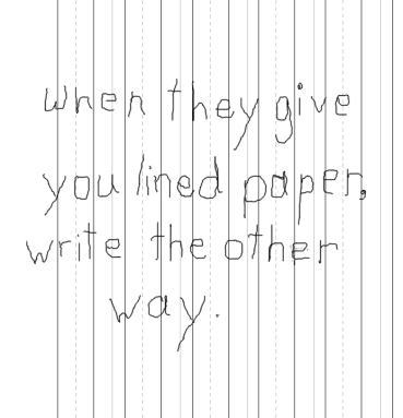 ray bradbury quote - when they give you lined paper, write the other way